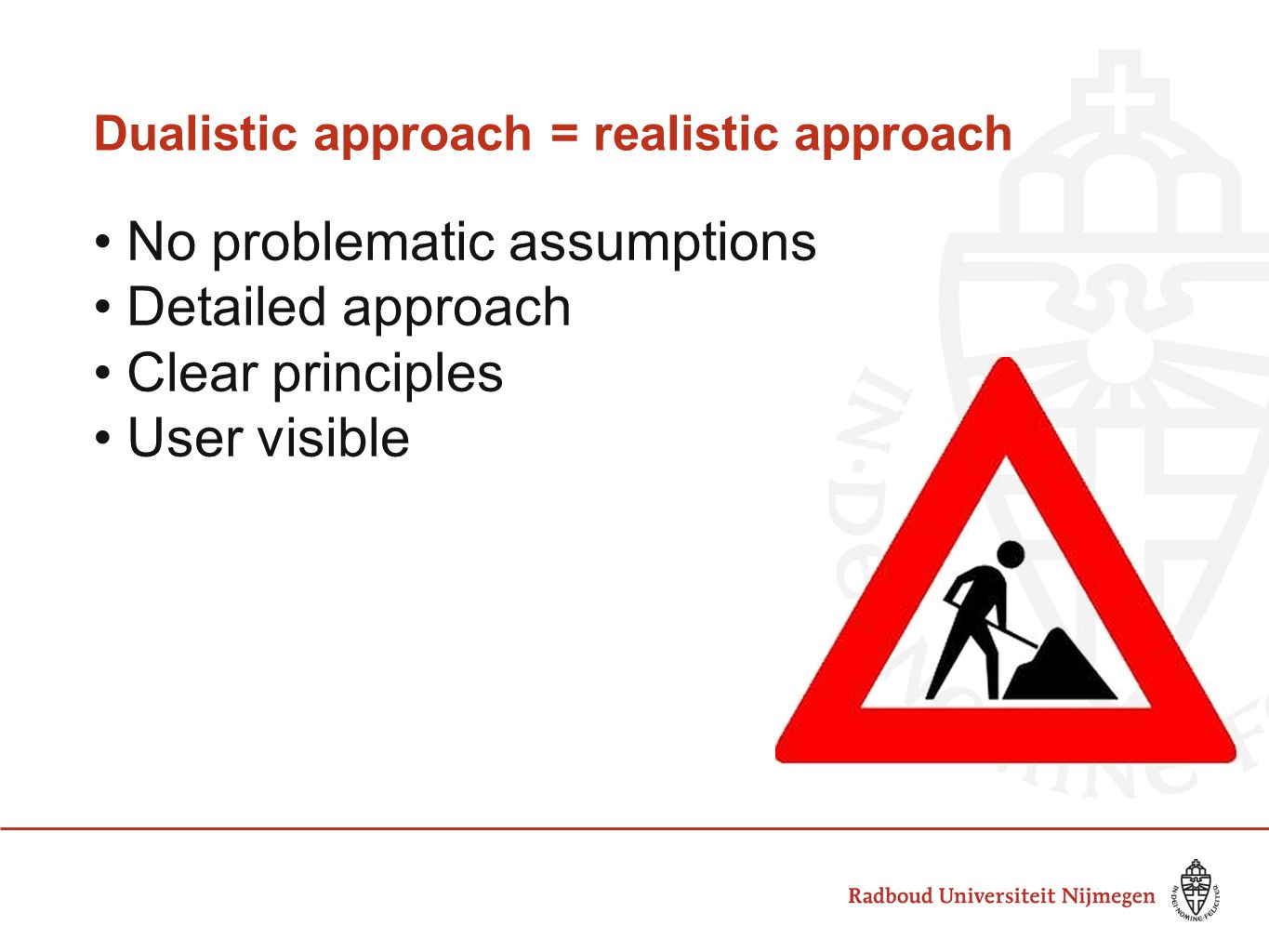 Dualistic approach = realistic approach
