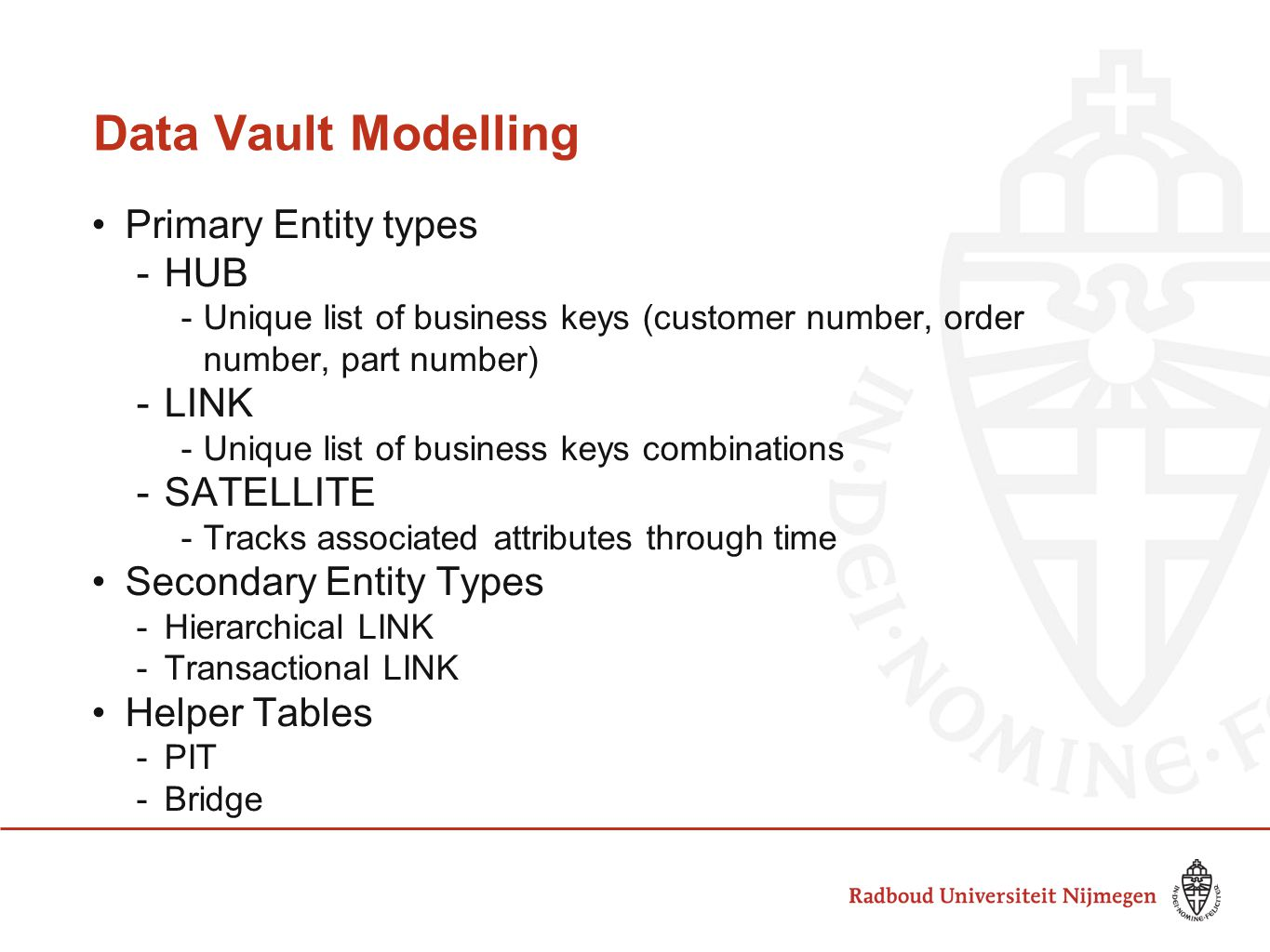 Data Vault Modelling Primary Entity types HUB LINK SATELLITE