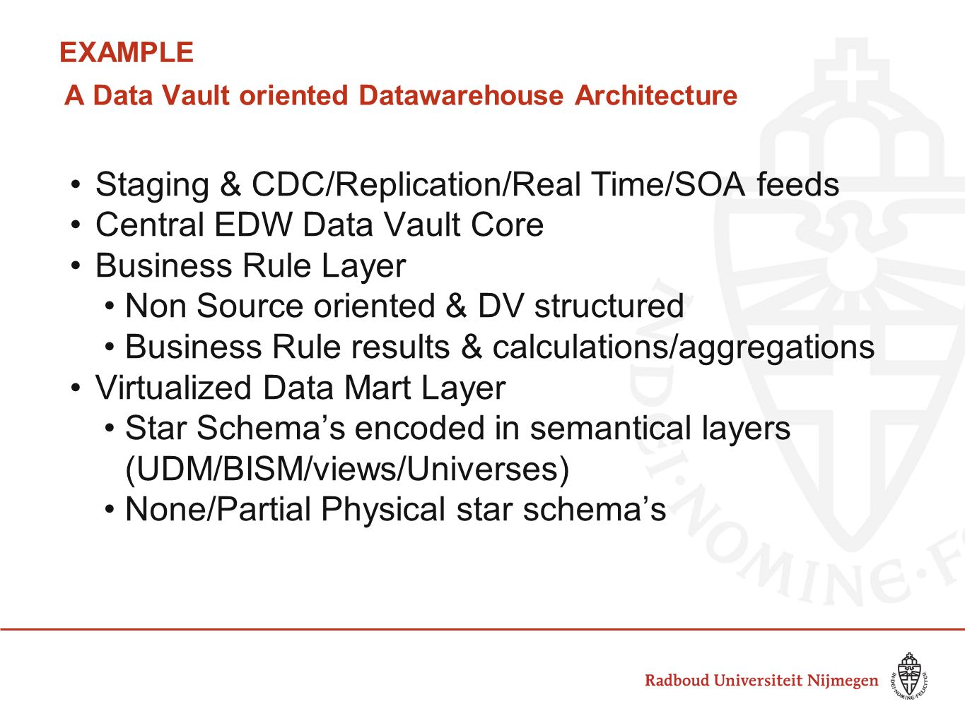 A Data Vault oriented Datawarehouse Architecture