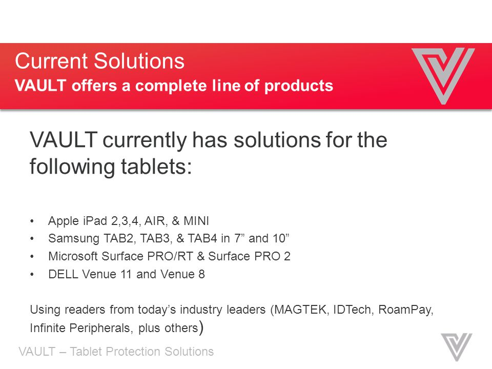 VAULT currently has solutions for the following tablets:
