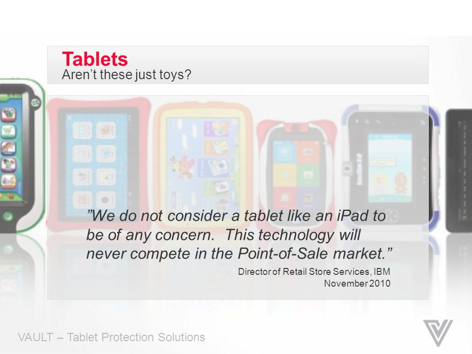 Tablets Aren't these just toys
