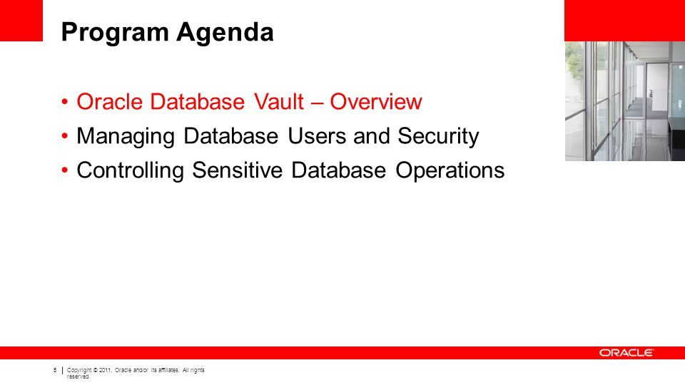 Program Agenda Oracle Database Vault – Overview