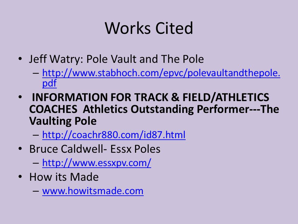 Works Cited Jeff Watry: Pole Vault and The Pole