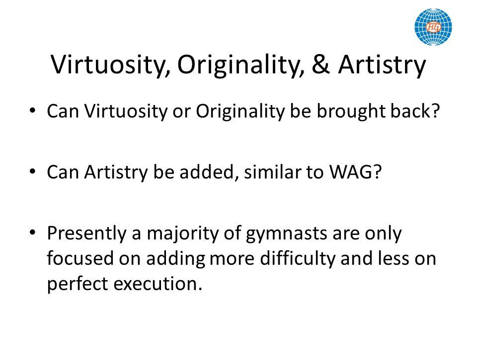 Virtuosity, Originality, & Artistry