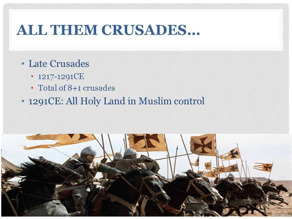 All Them Crusades… Late Crusades