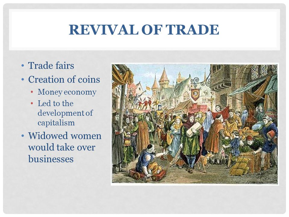 Revival of Trade Trade fairs Creation of coins