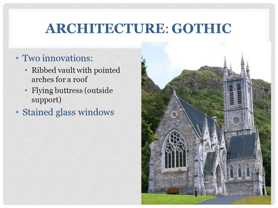 Architecture: Gothic Two innovations: Stained glass windows