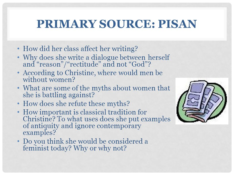 Primary Source: Pisan How did her class affect her writing