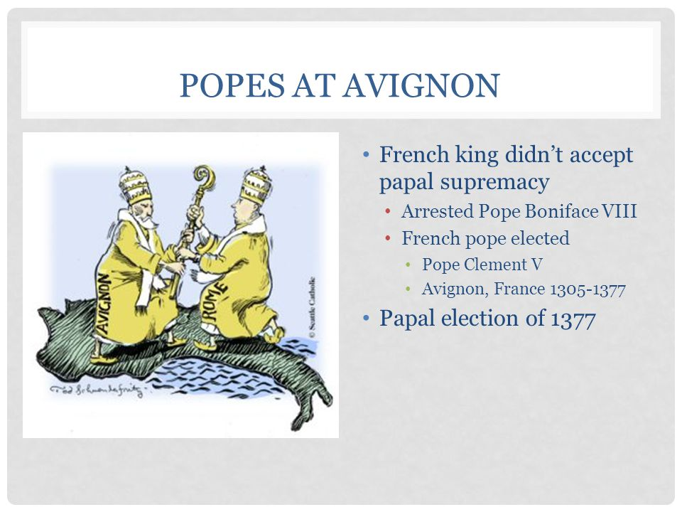 Popes at Avignon French king didn't accept papal supremacy