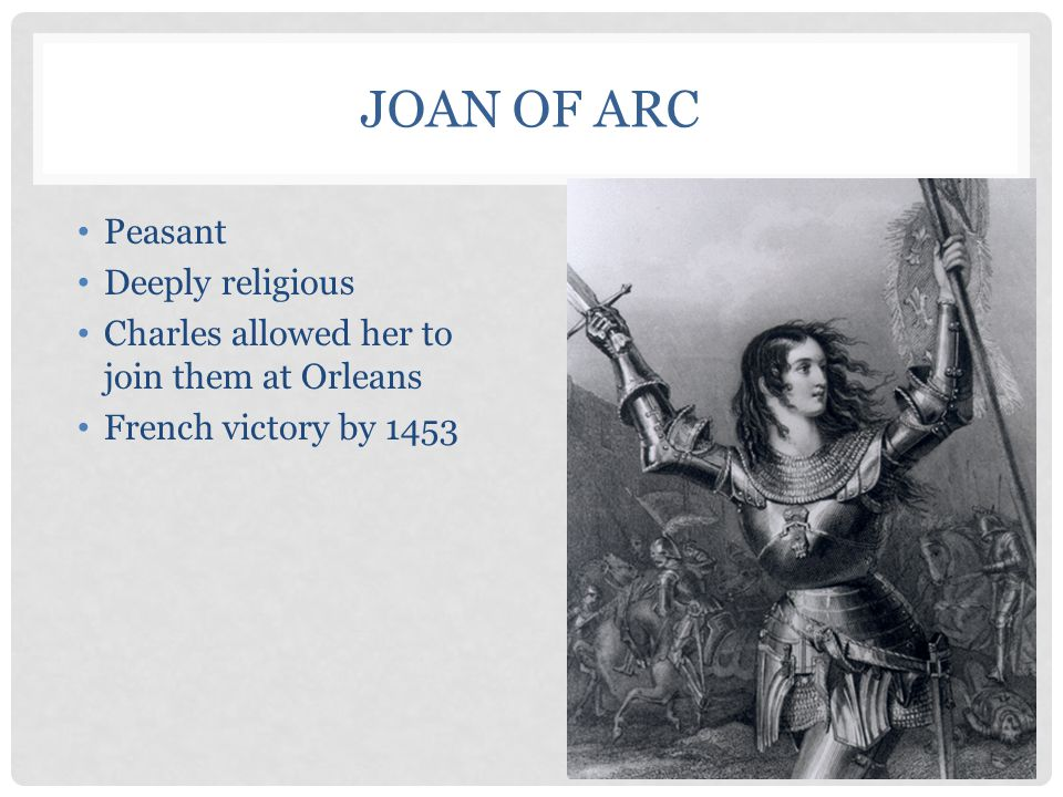 Joan of Arc Peasant Deeply religious