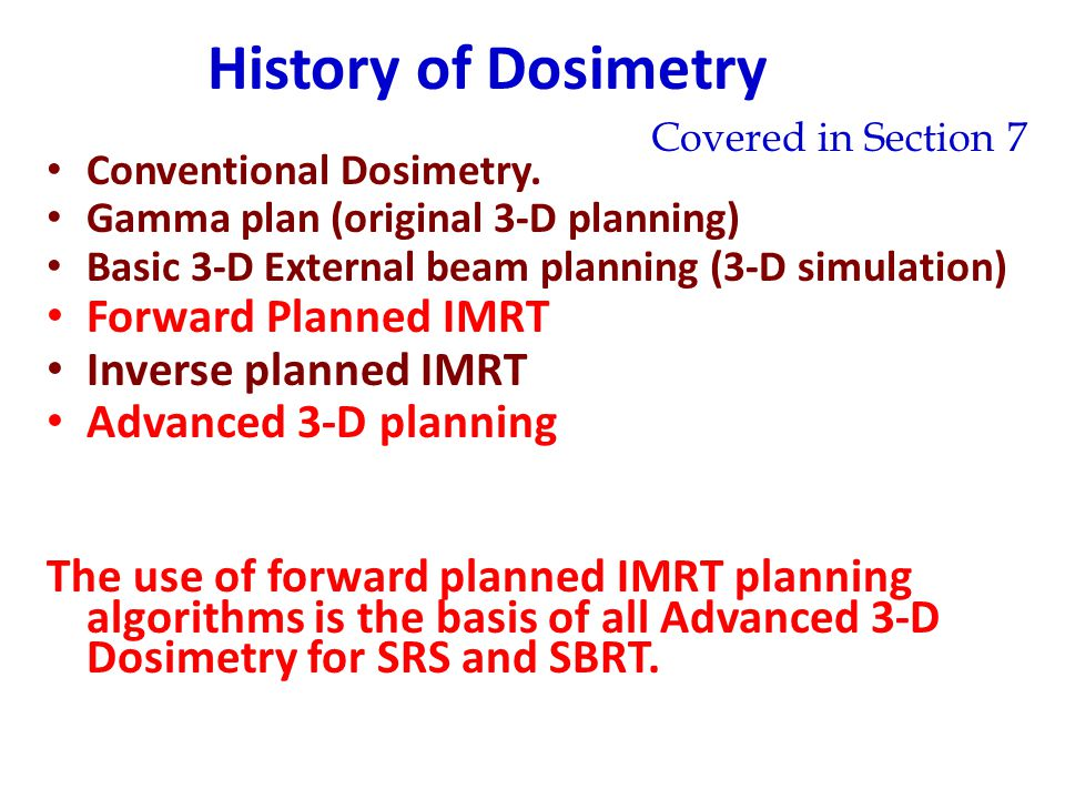 History of Dosimetry Forward Planned IMRT Inverse planned IMRT