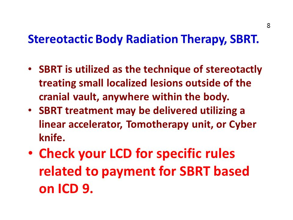 8 Stereotactic Body Radiation Therapy, SBRT.