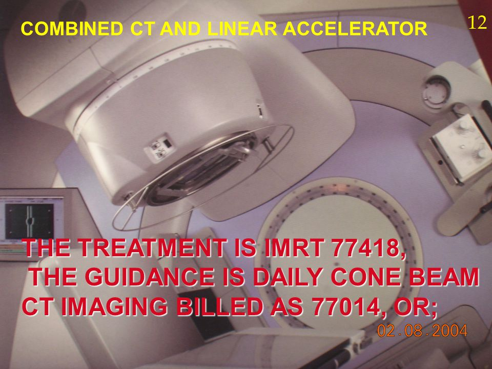 THE GUIDANCE IS DAILY CONE BEAM CT IMAGING BILLED AS 77014, OR;