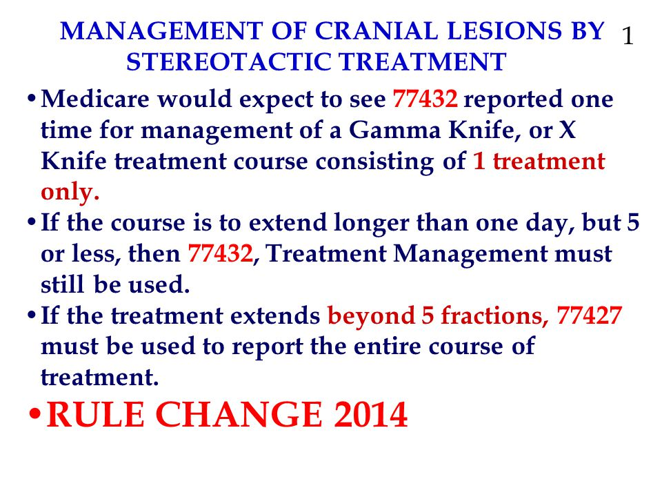 MANAGEMENT OF CRANIAL LESIONS BY STEREOTACTIC TREATMENT