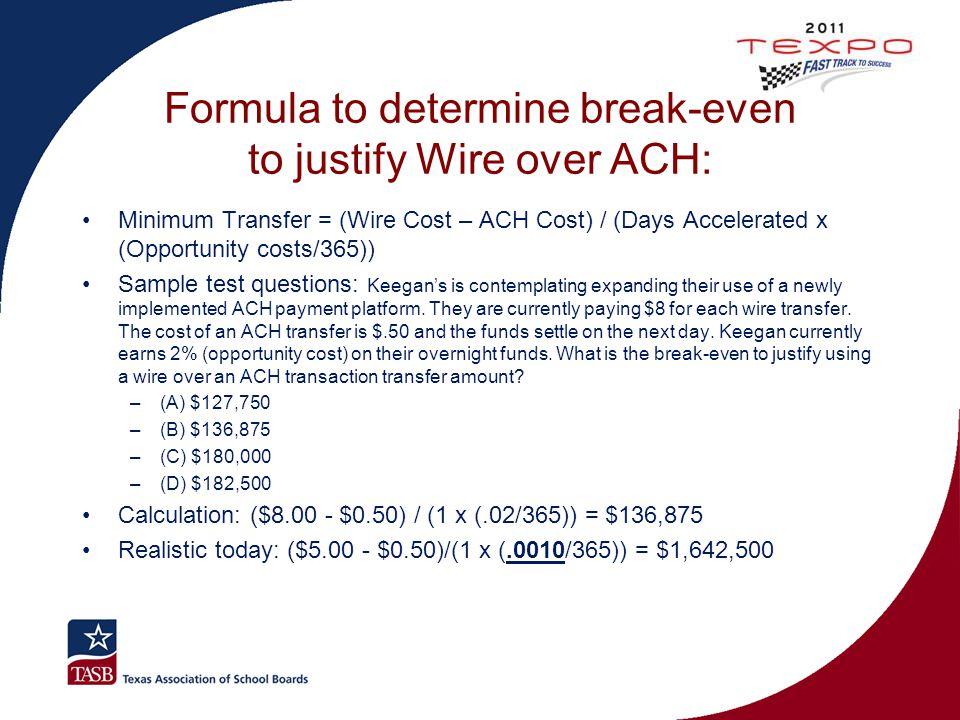 Formula to determine break-even to justify Wire over ACH: