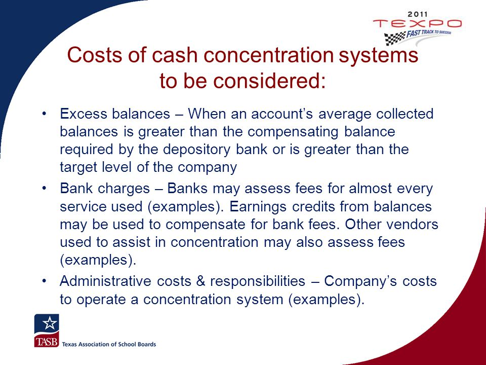 Costs of cash concentration systems to be considered: