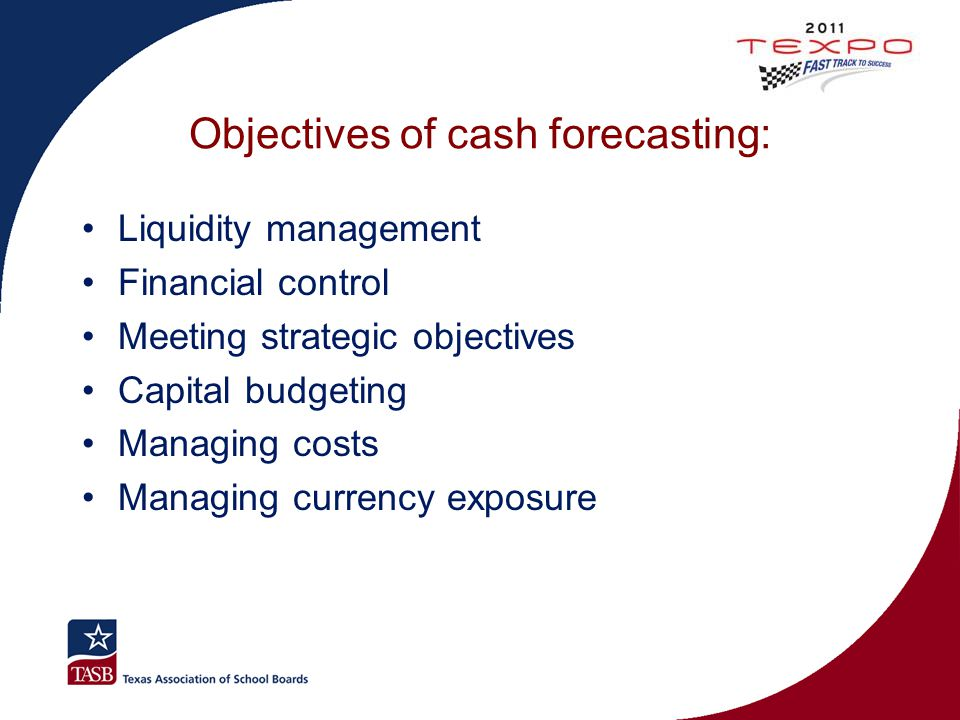 Objectives of cash forecasting: