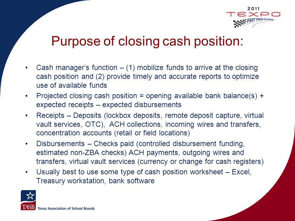 Purpose of closing cash position: