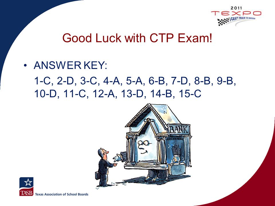 Good Luck with CTP Exam! ANSWER KEY: