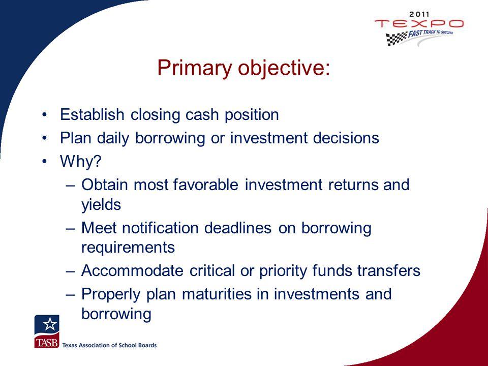 Primary objective: Establish closing cash position