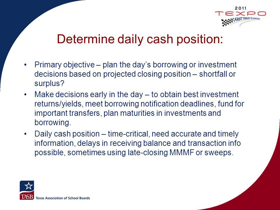 Determine daily cash position: