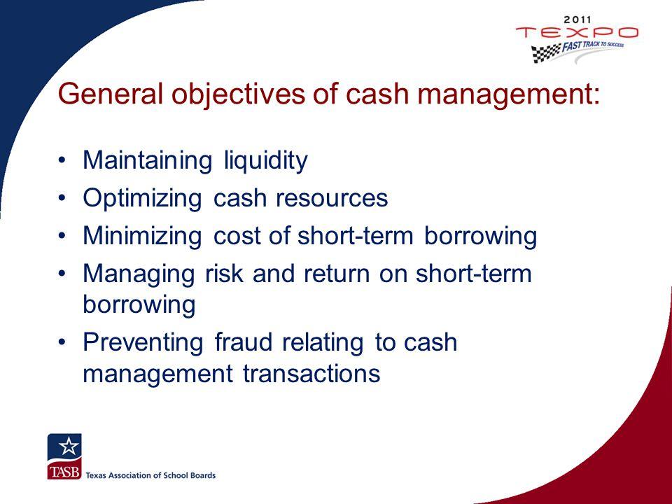 General objectives of cash management: