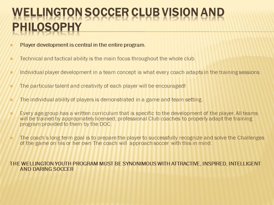 Wellington soccer club vision and philosophy