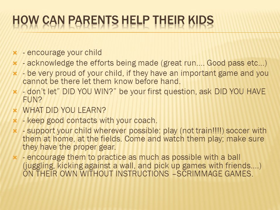 HOW CAN PARENTS HELP THEIR KIDS