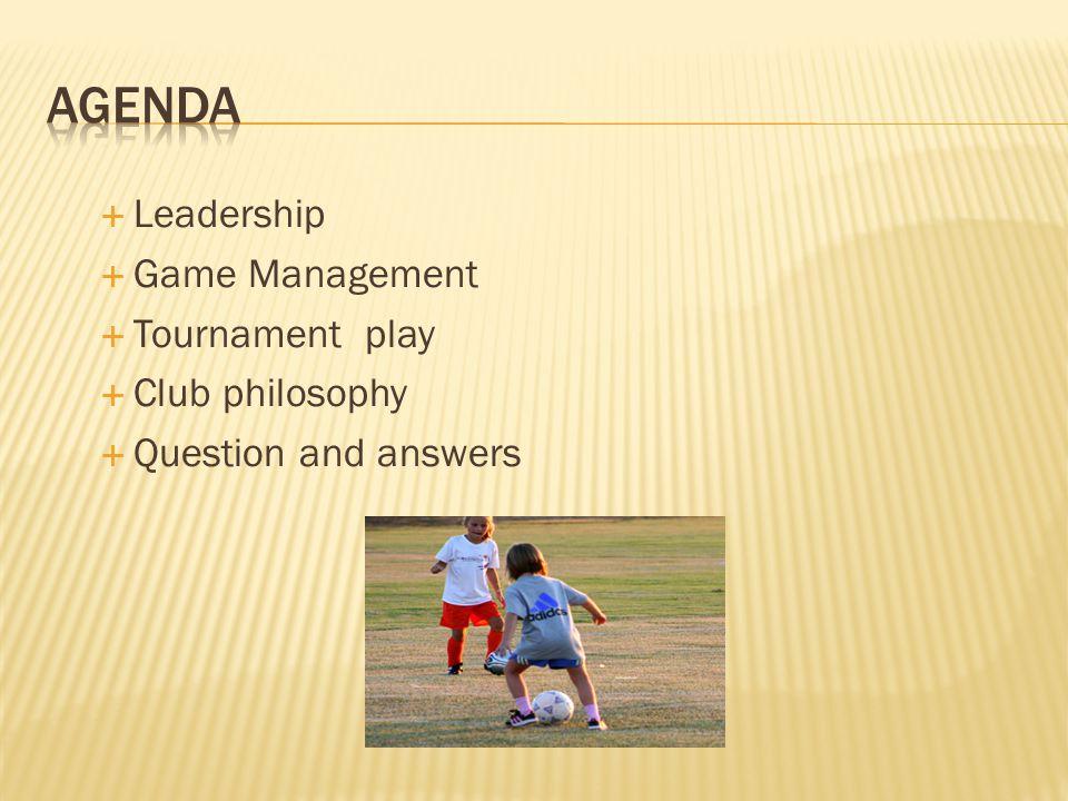 Agenda Leadership Game Management Tournament play Club philosophy
