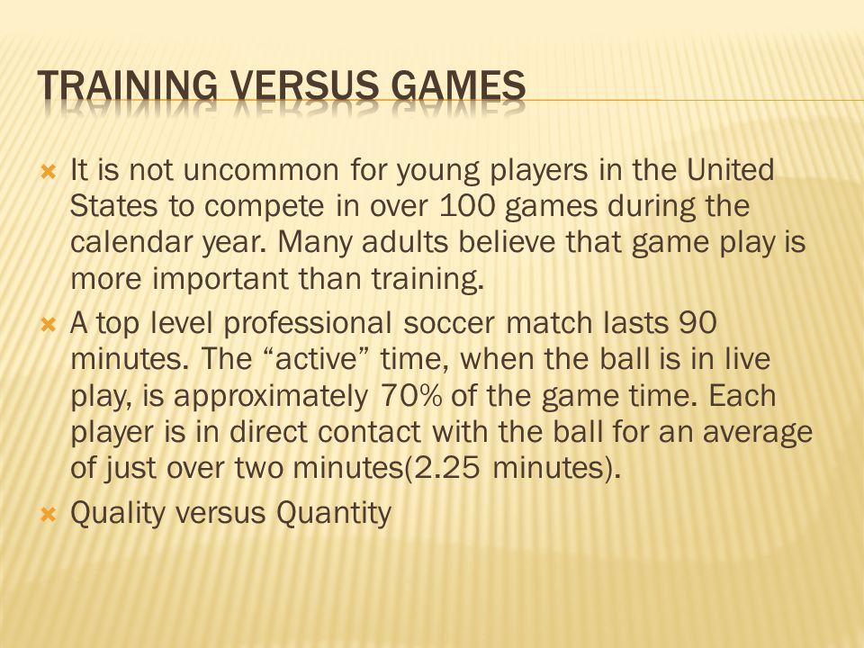 Training versus Games