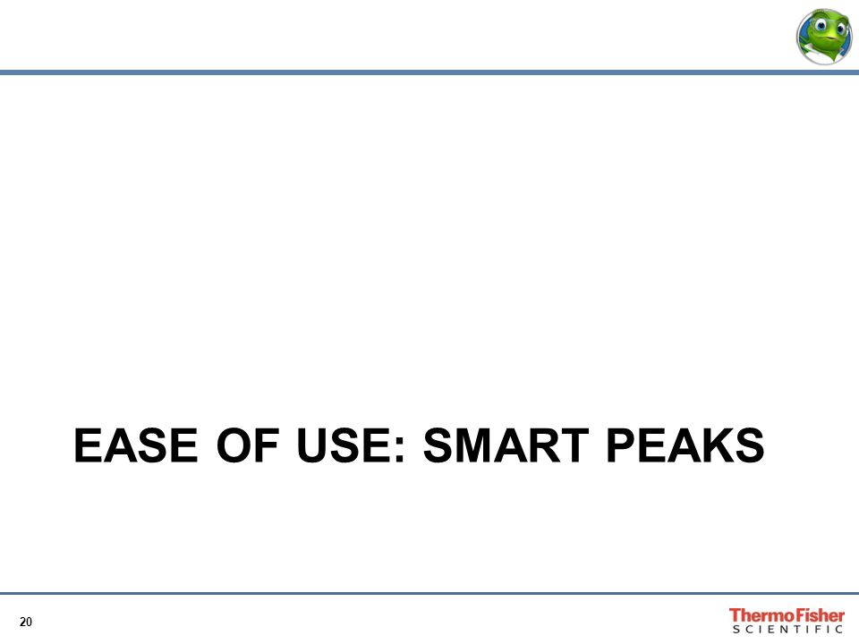 EASE OF USE: SMART PEAKS