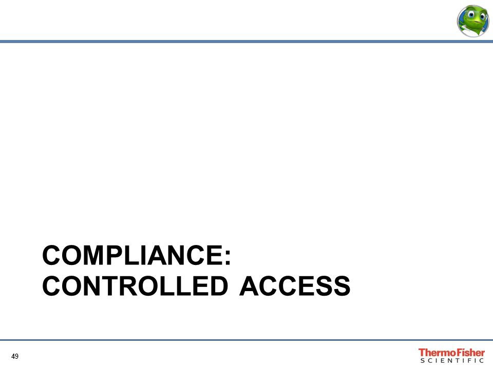 Compliance: CONTROLLED ACCESS