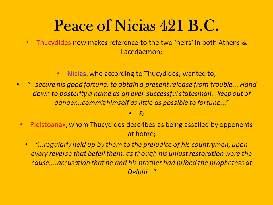 Nicias, who according to Thucydides, wanted to;