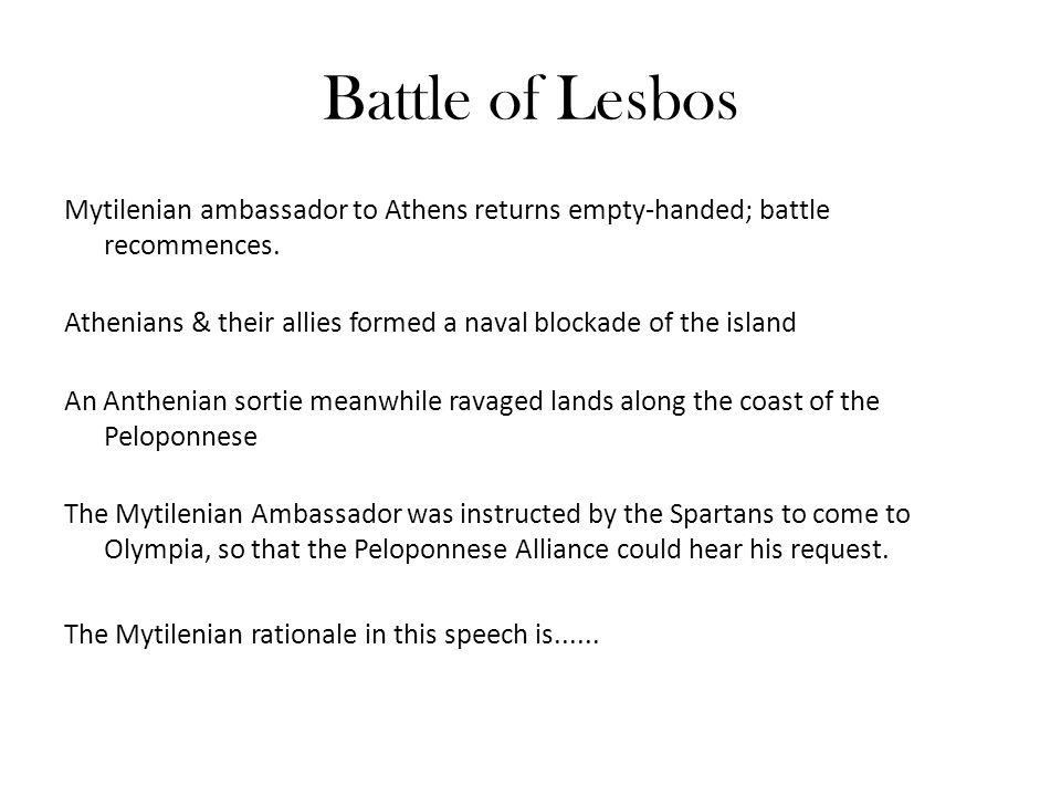 Battle of Lesbos Mytilenian ambassador to Athens returns empty-handed; battle recommences.