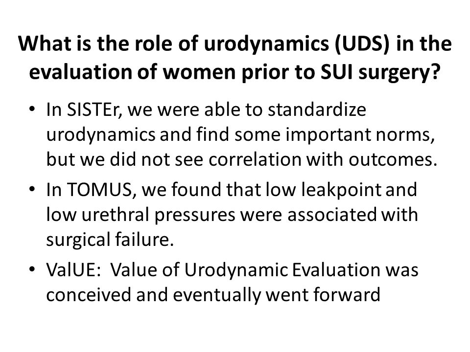 What is the role of urodynamics (UDS) in the evaluation of women prior to SUI surgery