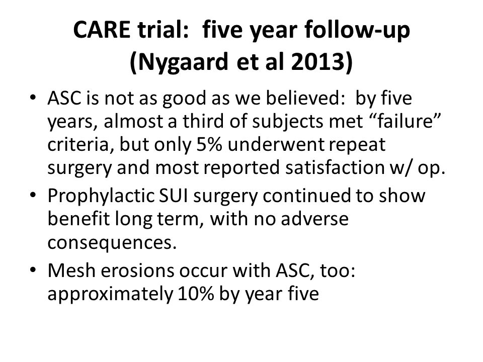 CARE trial: five year follow-up (Nygaard et al 2013)