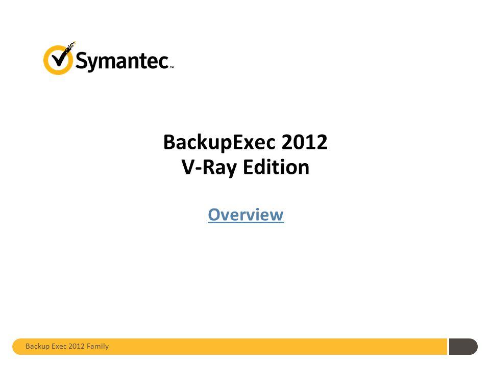 BackupExec 2012 V-Ray Edition Overview