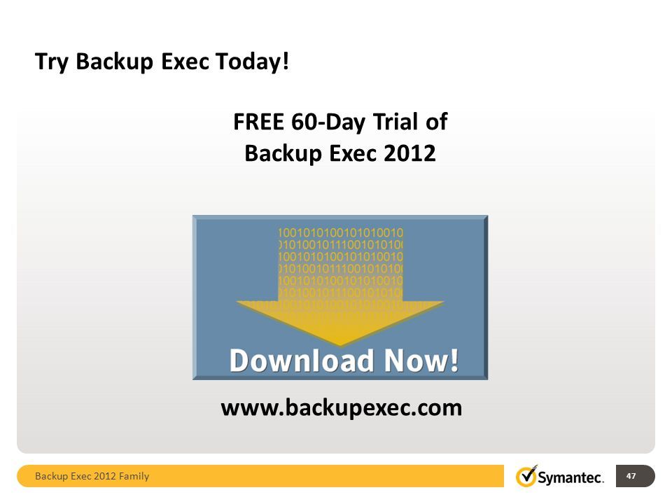 FREE 60-Day Trial of Backup Exec 2012 www.backupexec.com