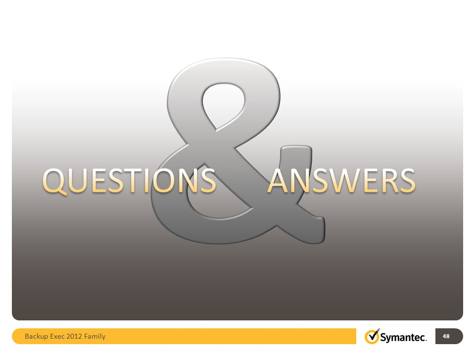 & QUESTIONS Answers Backup Exec 2012 Family 48