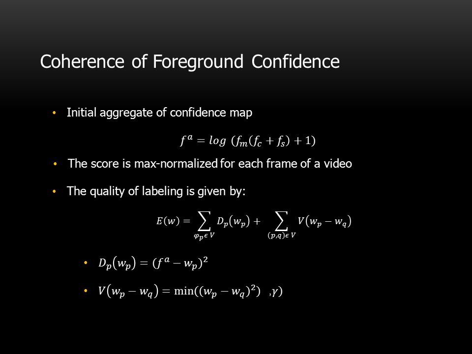 Coherence of Foreground Confidence