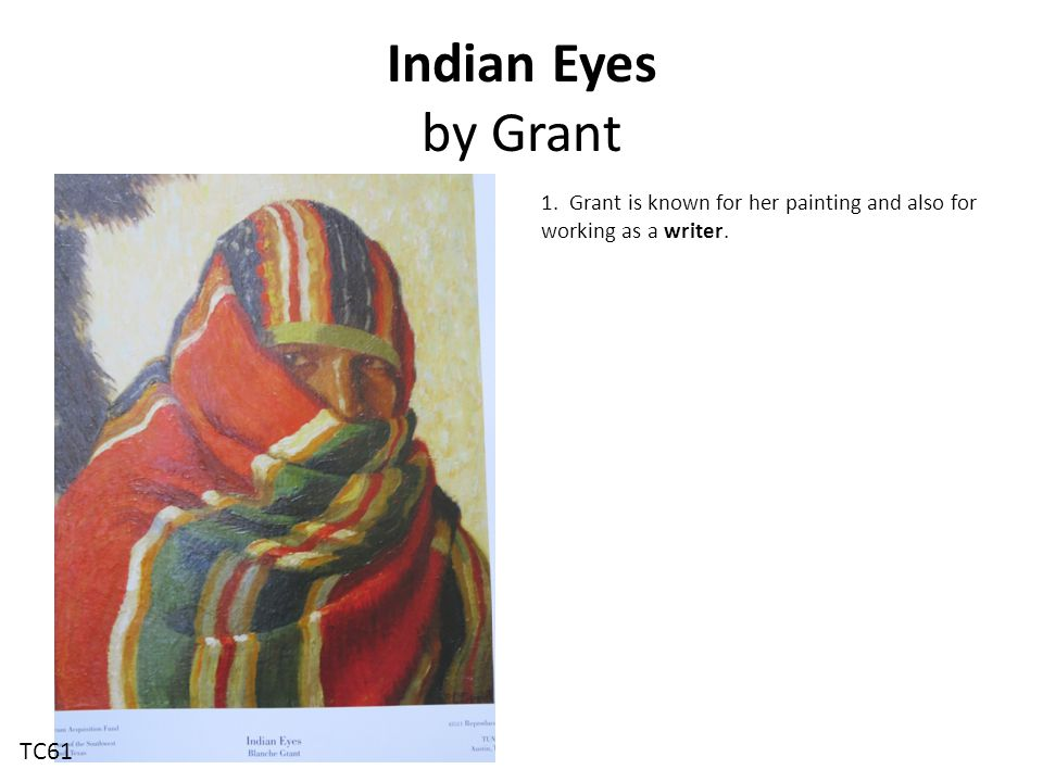 Indian Eyes by Grant 1. Grant is known for her painting and also for working as a writer. TC61