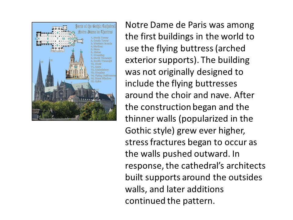 Notre Dame de Paris was among the first buildings in the world to use the flying buttress (arched exterior supports).