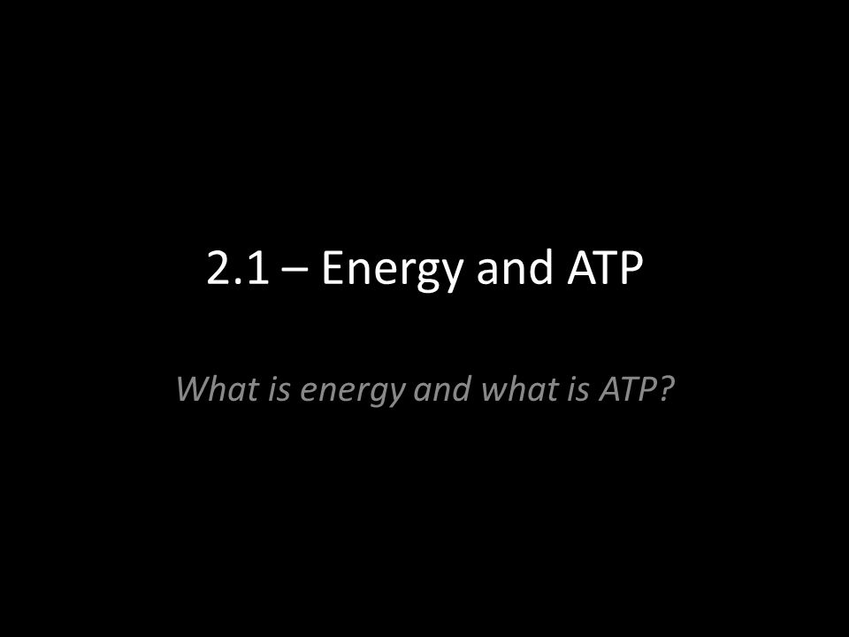 What is energy and what is ATP