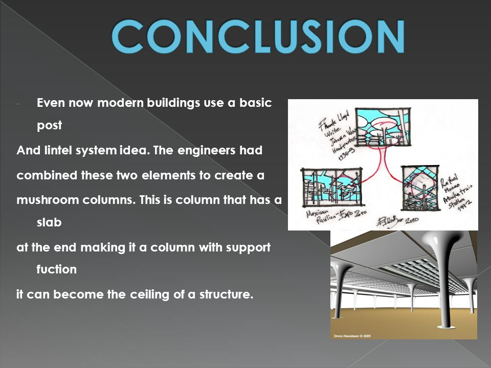 CONCLUSION Even now modern buildings use a basic post