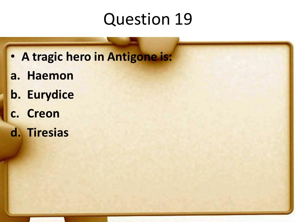 an analysis of the topic of the hero antigone and creon An argument of who is the tragic hero between antigone and creon exists i firmly believe creon is the tragic hero of the play creon becomes the typical fallen hero.