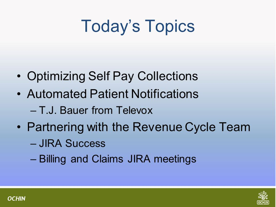 Today's Topics Optimizing Self Pay Collections