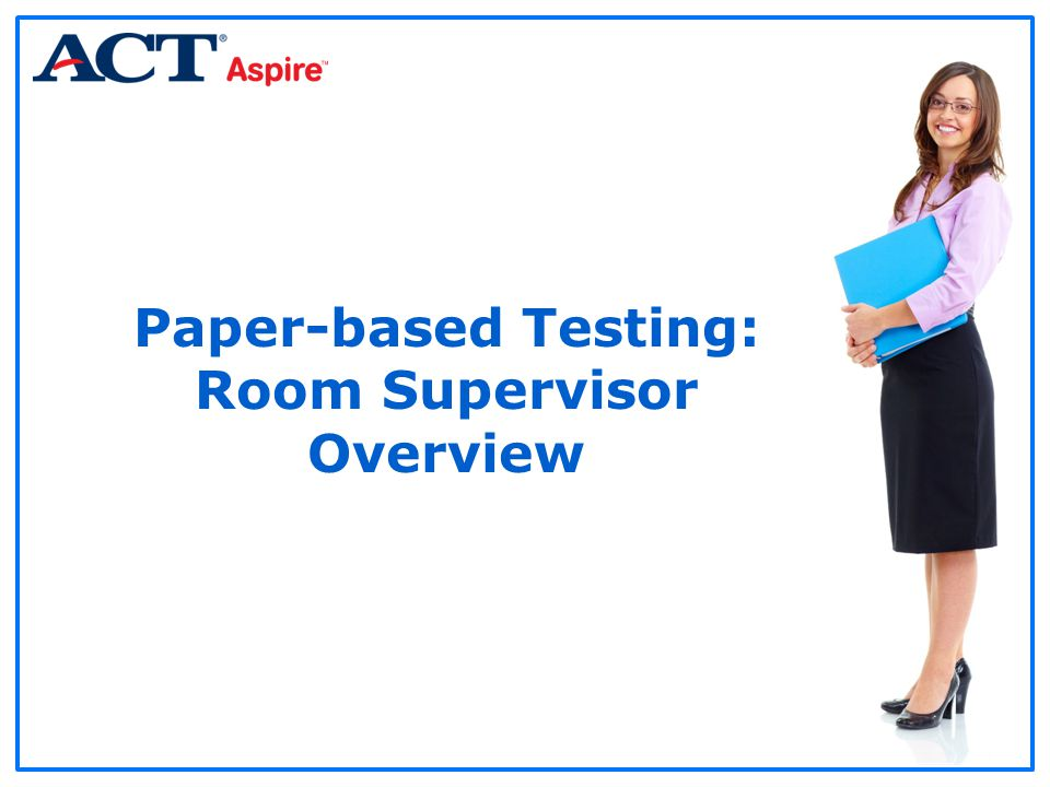 Paper-based Testing: Room Supervisor Overview