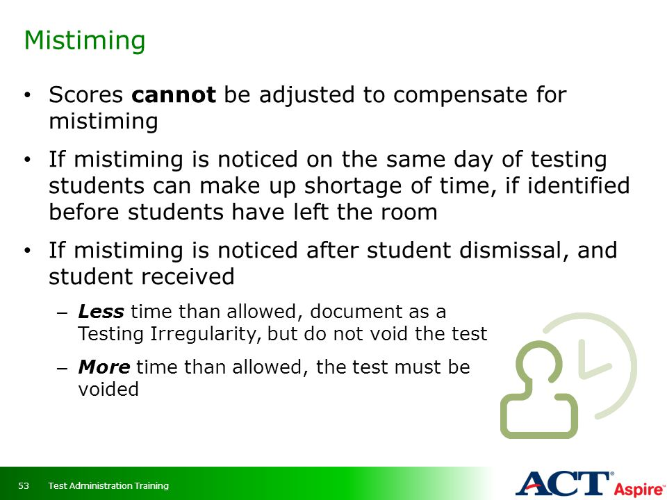 Mistiming Scores cannot be adjusted to compensate for mistiming