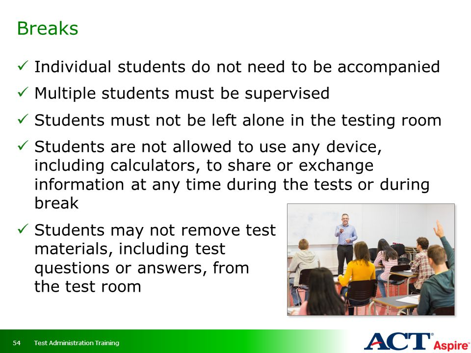 Breaks Individual students do not need to be accompanied