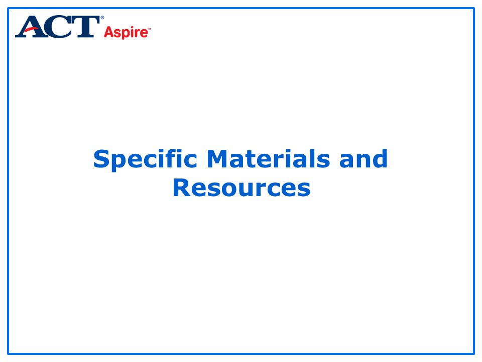 Specific Materials and Resources
